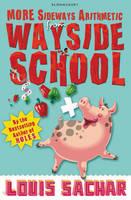 More Sideways Arithmetic from Wayside School: More Than 50 Brainteasing Maths Puzzles - Wayside School (Paperback)