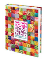 Sarah Raven's Food for Friends and Family (Hardback)