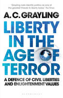 Liberty in the Age of Terror: A Defence of Civil Liberties and Enlightenment Values (Paperback)