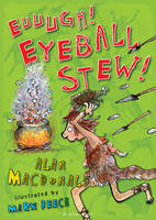 Euuugh! Eyeball Stew!: Iggy the Urk: Book 3 (Paperback)
