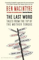 The Last Word: Tales from the Tip of the Mother Tongue (Paperback)