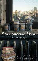 Beg, Borrow, Steal: A Writer's Life (Hardback)
