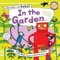 Monkey and Robot: In the Garden - Monkey and Robot (Paperback)