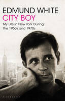 City Boy: My Life in New York During the 1960s and 1970s (Paperback)