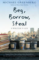 Beg, Borrow, Steal: A Writer's Life (Paperback)
