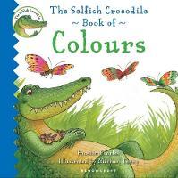 The Selfish Crocodile Book of Colours (Board book)