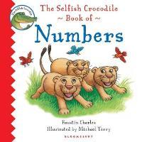 The Selfish Crocodile Book of Numbers (Board book)