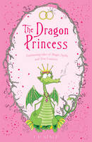 The Dragon Princess: And other tales of Magic, Spells and True Luuurve - Tales of the Frog Princess (Paperback)