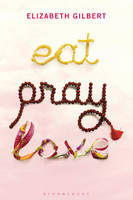 Eat, Pray, Love: One Woman's Search for Everything (Hardback)