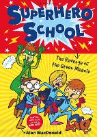 Superhero School: The Revenge of the Green Meanie (Paperback)