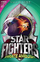 STAR FIGHTERS 7: Pirate Ambush (Paperback)