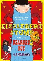 Fizzlebert Stump and the Bearded Boy - Fizzlebert Stump 3 (Paperback)
