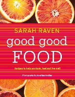 Good Good Food: Recipes to Help You Look, Feel and Live Well (Hardback)