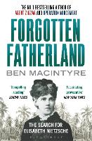 Forgotten Fatherland: The search for Elisabeth Nietzsche (Paperback)