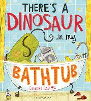 There's a Dinosaur in My Bathtub (Paperback)