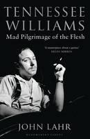 Tennessee Williams: Mad Pilgrimage of the Flesh (Hardback)