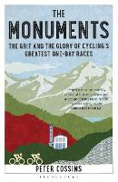 The Monuments: The Grit and the Glory of Cycling's Greatest One-day Races (Paperback)