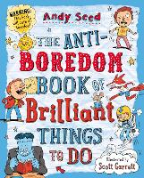 The Anti-boredom Book of Brilliant Things To Do (Paperback)