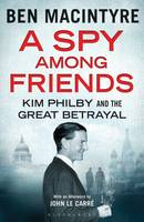 A Spy Among Friends: Kim Philby and the Great Betrayal (Hardback)