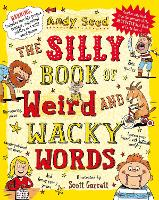 The Silly Book of Weird and Wacky Words (Paperback)