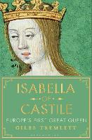 Isabella of Castile: Europe's First Great Queen (Hardback)