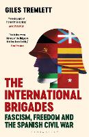 The International Brigades: Fascism, Freedom and the Spanish Civil War (Paperback)