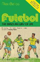 Futebol: The Brazilian Way of Life - Updated Edition (Paperback)