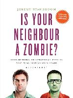 Is Your Neighbour a Zombie?: Compelling Philosophical Puzzles That Challenge Your Beliefs (Hardback)