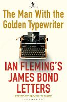 The Man with the Golden Typewriter: Ian Fleming's James Bond Letters (Paperback)