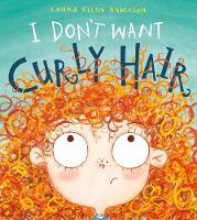 I Don't Want Curly Hair! (Hardback)