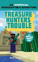 Minecrafters: Treasure Hunters in Trouble: An Unofficial Gamer's Adventure - An Unofficial Gamer's Adventure (Paperback)