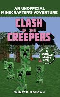 Minecrafters: Clash of the Creepers: An Unofficial Gamer's Adventure - An Unofficial Gamer's Adventure (Paperback)