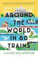 Around the World in 80 Trains: A 45,000-Mile Adventure (Hardback)