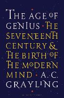The Age of Genius: The Seventeenth Century and the Birth of the Modern Mind (Paperback)