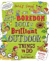 The Anti-boredom Book of Brilliant Outdoor Things To Do (Paperback)