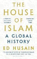 The House of Islam: A Global History (Paperback)