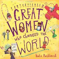 Fantastically Great Women Who Changed The World (Hardback)