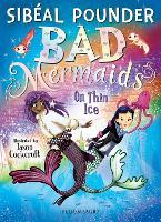 Bad Mermaids: On Thin Ice - Bad Mermaids (Paperback)