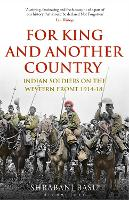 For King and Another Country: Indian Soldiers on the Western Front, 1914-18 (Paperback)