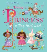 Being a Princess is Very Hard Work (Hardback)