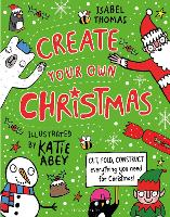 Create Your Own Christmas: Cut, fold, construct - everything you need for Christmas! (Paperback)
