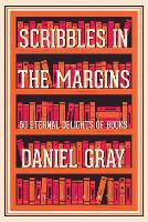 Scribbles in the Margins: 50 Eternal Delights of Books SHORTLISTED FOR THE BOOKS ARE MY BAG READERS AWARDS! (Hardback)