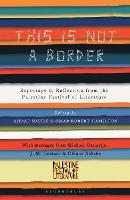 This Is Not a Border: Reportage & Reflection from the Palestine Festival of Literature (Paperback)