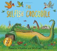 The Selfish Crocodile Anniversary Edition - The Selfish Crocodile (Paperback)