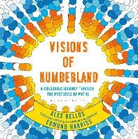 Visions of Numberland: A Colouring Journey Through the Mysteries of Maths (Paperback)