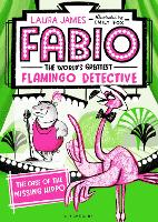 Fabio The World's Greatest Flamingo Detective: The Case of the Missing Hippo (Paperback)