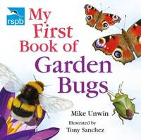 RSPB My First Book of Garden Bugs - RSPB (Paperback)