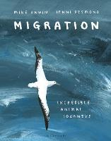 Migration: Incredible Animal Journeys (Hardback)