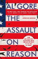 The Assault on Reason: Our Information Ecosystem, from the Age of Print to the Age of Trump (Paperback)
