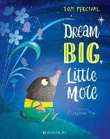 Dream Big, Little Mole (Hardback)